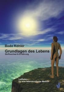 Grundlagen des Lebens von Dr. med. Bodo Köhlerjpg