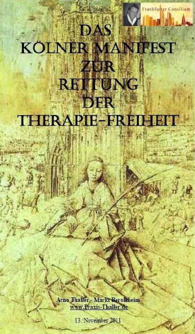 """Das Frankfurter Consilium und der Krebsarzt Arno Thaller """"Das Kölner Manifest zur Therapiefreiheit"""""""